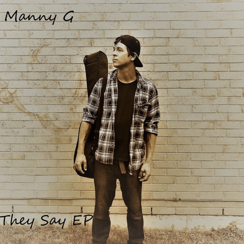 They Say - EP of Manny G